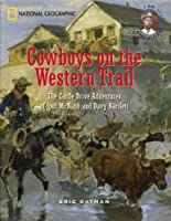 Cowboys on the Western Trail: The Cattle Drive Adventures of Joshua McNabb and Davy Bartlett (I Am American)