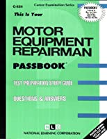 Motor Equipment Repairman (Career Examination Series)