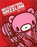 NO CONTROL GRIZZLISM ノー コントロール グリズリズム