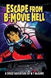 Escape From B-Movie Hell: First contact in films was never like this... (English Edition)