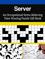 Server an Occupational Stress Relieving Time Wasting Puzzle Gift Book