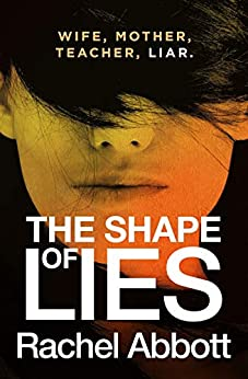 The Shape of Lies: New from the queen of psychological thrillers (Tom Douglas Thrillers Book 8) by [Abbott, Rachel]