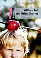 William Tell and Other Stories Pack (Dominoes)