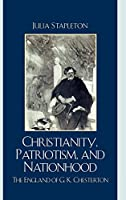 Christianity, Patriotism, and Nationhood: The England of G. K. Chesterton