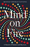 Mind on Fire: A Memoir of Madness and Recovery (English Edition)