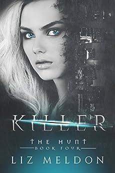 Killer (The Hunt Book 4) by [Meldon, Liz]