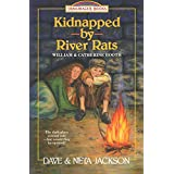 Kidnapped by River rats: Introducing William and Catherine Booth: 1