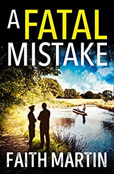 A Fatal Mistake: A gripping, twisty murder mystery perfect for all crime fiction fans by [Martin, Faith]