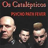 Psycho Path Fever [Explicit]