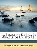 La Personne de J.-C., Le Miracle de l'Histoire...