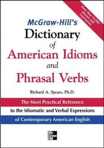 Download McGraw-Hill's Dictionary of American Idoms and Phrasal Verbs (McGraw-Hill ESL References) 0071469346