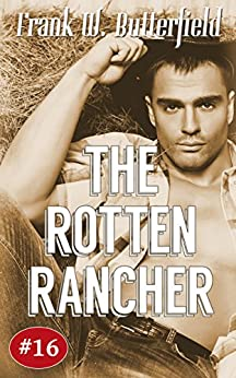The Rotten Rancher (A Nick Williams Mystery Book 16) by [Butterfield, Frank W.]