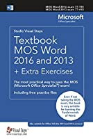 Textbook Mos Word 2016 and 2013 + Extra Exercises: The Most Practical Way to Pass the Mos (Microsoft Office Specialist) Exam! (Computer Books)