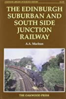 The Edinburgh Suburban and Southside Junction Railway (Oakwood Library of Railway History)