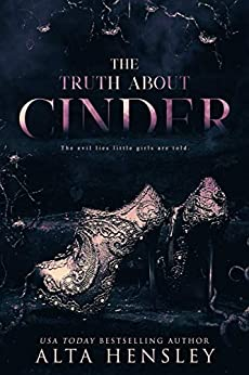 The Truth About Cinder (Evil Lies Book 1) by [Hensley, Alta]