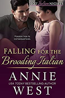 Falling for the Brooding Italian (Hot Italian Nights Book 6) by [West, Annie ]