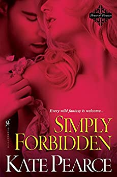 Simply Forbidden (The House of Pleasure) by [Pearce, Kate]