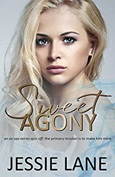 Sweet Agony (Ex Ops Series Book 4) by [Lane, Jessie]