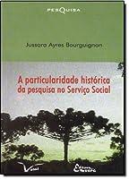 Particularidade Historica Da Pesquisa No Servico Social, A