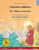 Lebedele sălbatice - De vilda svanarna (română - suedeză): Carte de copii bilingvă după un basm de Hans Christian Andersen, cu carte audio pentru descărcat (Sefa Picture Books in Two Languages)