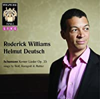 ロデリック・ウィリアムズ: ウィグモア・ホール・ライヴ (Schumann Kerner Lieder Op.35 songs by Wolf, Korngold & Mahler / Roderick Williams, Helmut Deutsch) [輸入盤]