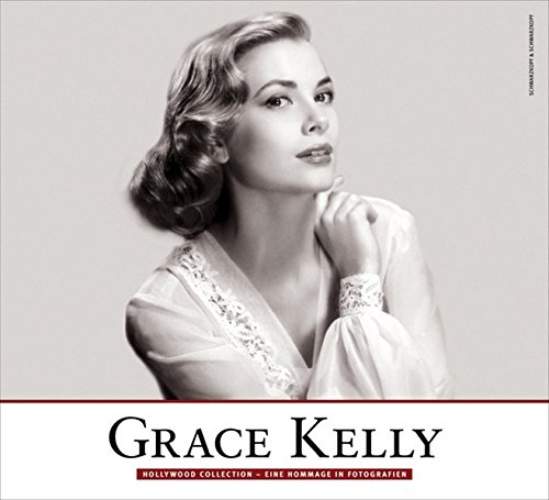 Grace Kelly: Hollywood Collection - Eine Hommage in Fotografien