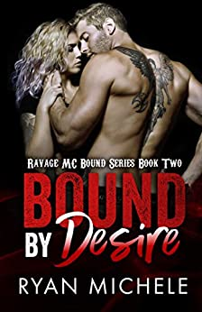 Bound by Desire (Ravage MC Bound Series Book Two) by [Michele, Ryan]