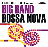 Big Band Bossa Nova by Enoch Light (2013-01-08)