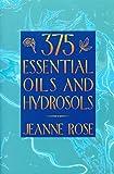 375 Essential Oils and Hydrosols 画像