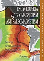 Encyclopedia of Geomagnetism and Paleomagnetism (Encyclopedia of Earth Sciences Series)