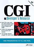Cgi Developer's Resource: Web Programming in Tcl and Perl (Resource Series)