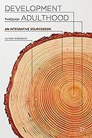 Development through Adulthood: An Integrative Sourcebook