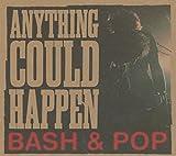 BASH&POP【エニスィング・クッド・ハップン】