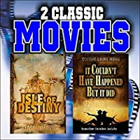 Two Classic Movies: Isle of Destiny and It Couldn't Have Happened But It Did [並行輸入品]