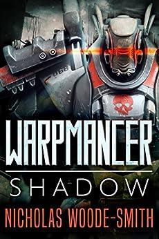 Shadow: A Grimdark Military Sci-fi (Warpmancer Book 1) by [Woode-Smith, Nicholas]