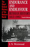Endurance and Endeavour: Russian History 1812-1992 (The Short Oxford History of the Modern World)