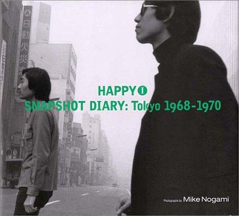 HAPPY〈1〉SNAPSHOT DIARY:Tokyo 1968‐1970
