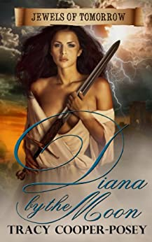 Diana by the Moon (Jewels of Tomorrow Book 1) by [Cooper-Posey, Tracy]