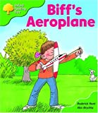 Oxford Reading Tree: Stage 2: More Storybooks B: Biff's Aeroplane (Oxford Reading Tree)