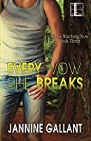 Every Vow She Breaks (Whos Watching Now)