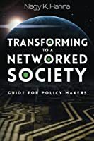 Transforming to a Networked Society: Guide for Policy Makers