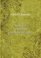 General Vegetable Pharmacography