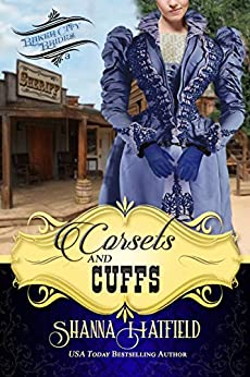 Corsets and Cuffs: (Sweet Historical Western Romance) (Baker City Brides Book 3) by [Hatfield, Shanna]
