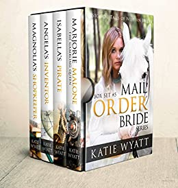 Mail Order Bride: Box Set #5: Inspirational Pioneer Romance (Historical Tales of Western Brides Box Set Series) by [Wyatt, Katie]