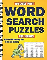 100 Large Print Word Search Puzzles for Seniors: Brain Health Boosting that is fun and exciting