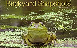 [Petterson, Adrienne]のBackyard Snapshots: Volume One (English Edition)