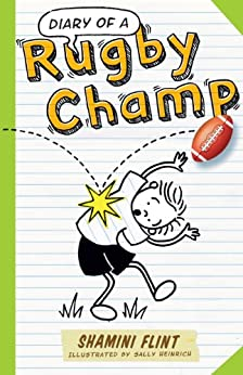 Diary of a Rugby Champ (Diary of a... Book 3) by [Flint, Shamini]