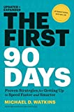 The First 90 Days, Updated and Expanded: Proven Strategies for Getting Up to Speed Faster and Smarter (English Edition) 画像