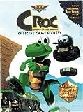 crocs Croc: Legend of the Gobbos: Official Game Secrets (Secrets of the Games Series)