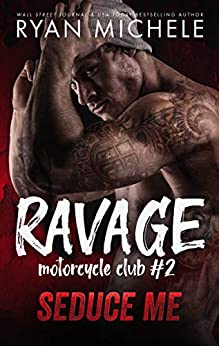 Seduce Me (Ravage MC #2): A Motorcycle Club Romance by [Michele, Ryan]